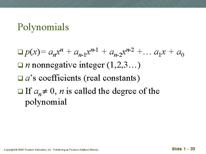 Polynomials anxn + an-1 xn-1 + an-2 xn-2 + a 1 x + a