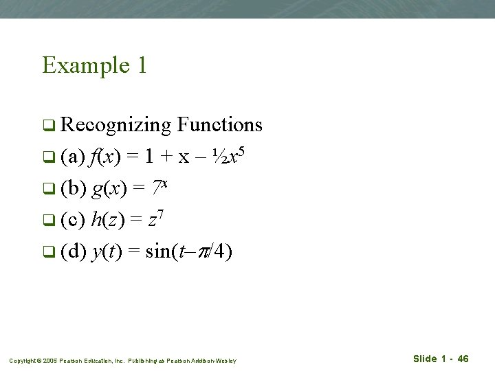 Example 1 q Recognizing Functions q (a) f(x) = 1 + x – ½x