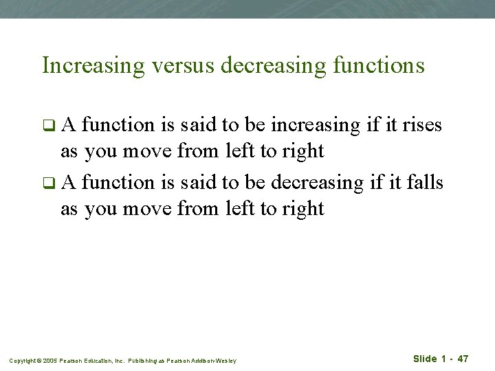 Increasing versus decreasing functions q. A function is said to be increasing if it
