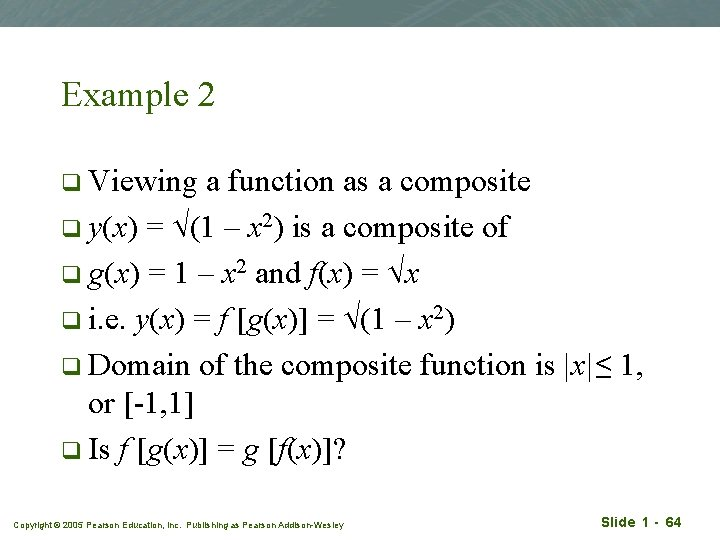 Example 2 q Viewing a function as a composite q y(x) = (1 –