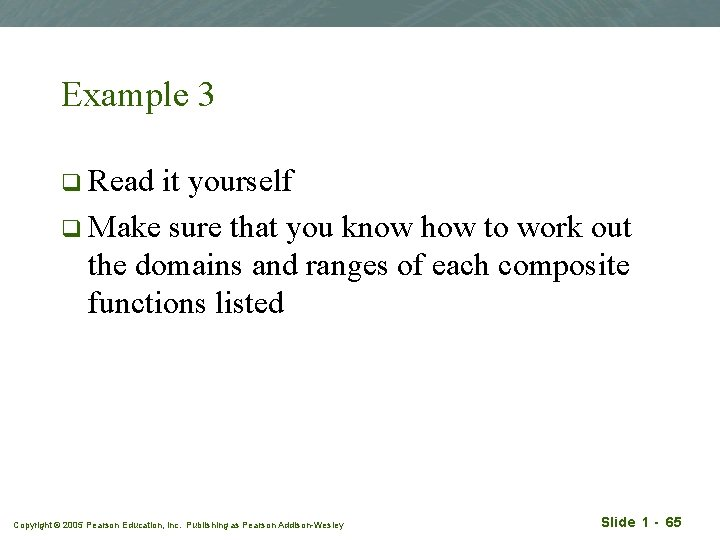 Example 3 q Read it yourself q Make sure that you know how to