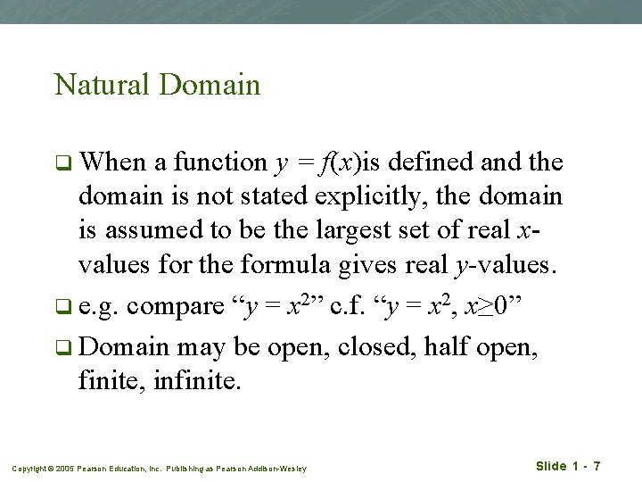 Natural Domain q When a function y = f(x)is defined and the domain is
