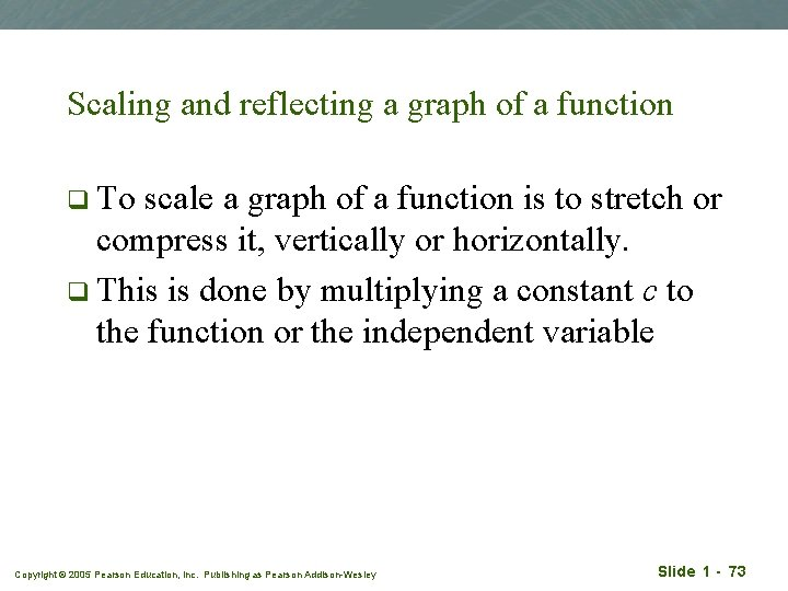 Scaling and reflecting a graph of a function q To scale a graph of