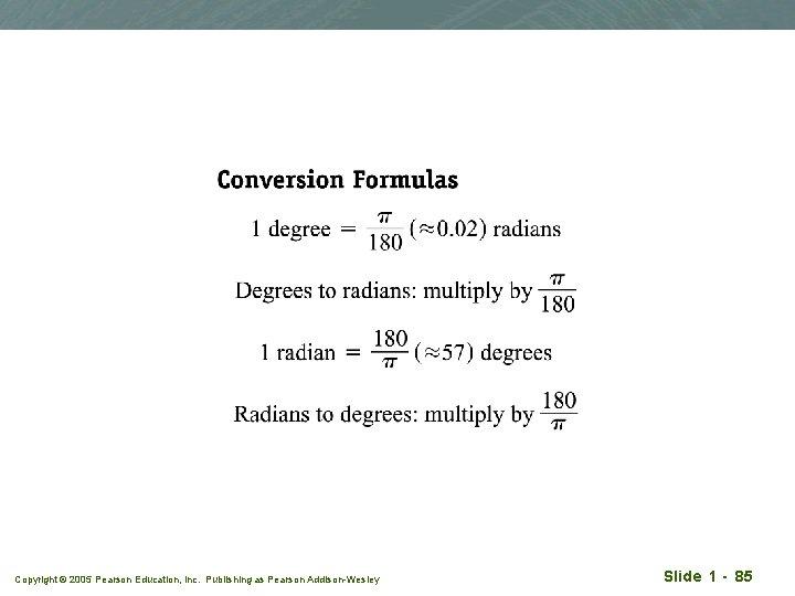 Copyright © 2005 Pearson Education, Inc. Publishing as Pearson Addison-Wesley Slide 1 - 85