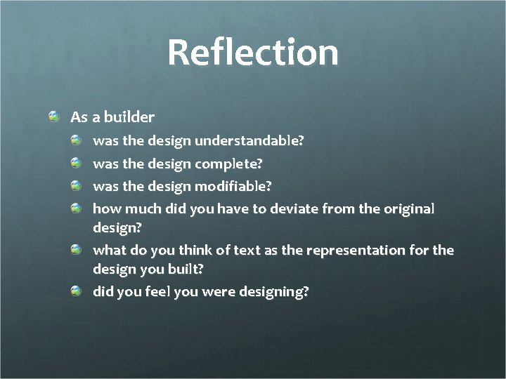 Reflection As a builder was the design understandable? was the design complete? was the