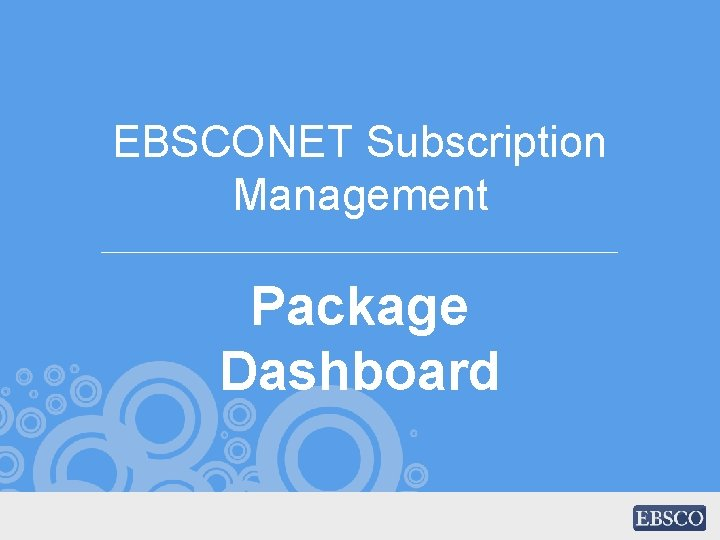 EBSCONET Subscription Management Package Dashboard