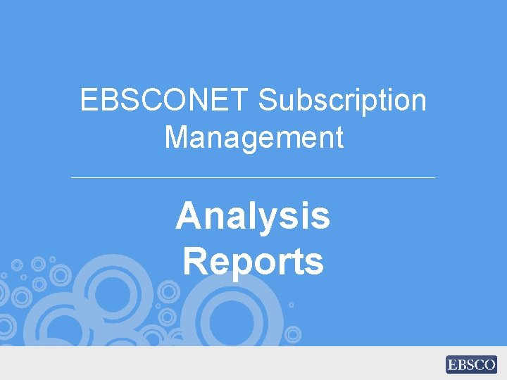 EBSCONET Subscription Management Analysis Reports
