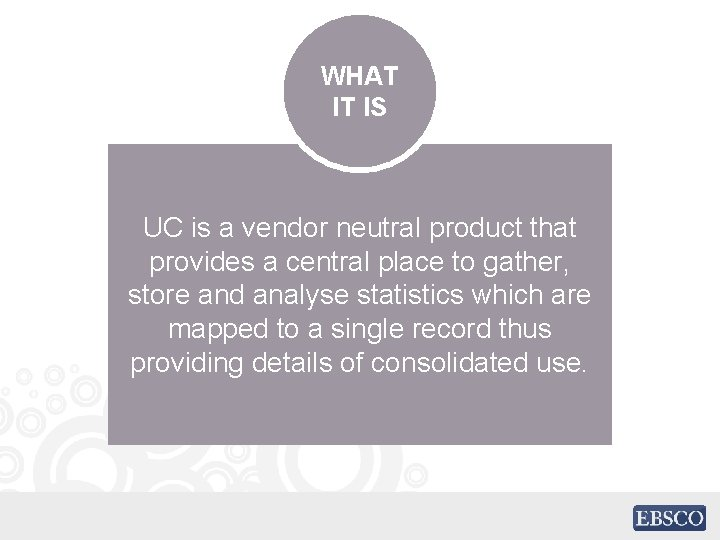 WHAT IT IS UC is a vendor neutral product that provides a central place