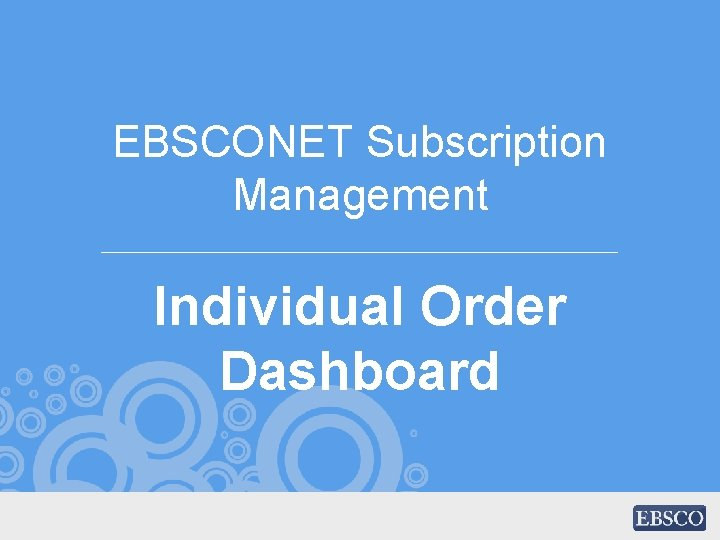 EBSCONET Subscription Management Individual Order Dashboard