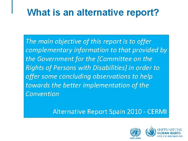 What is an alternative report? The main objective of this report is to offer