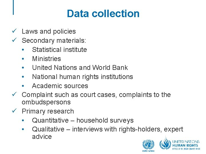 Data collection ü Laws and policies ü Secondary materials: • Statistical institute • Ministries