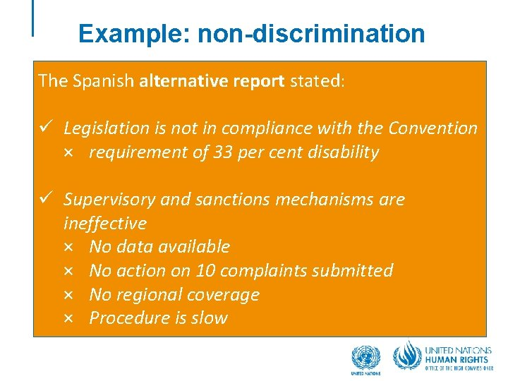 Example: non-discrimination The Spanish alternative report stated: ü Legislation is not in compliance with