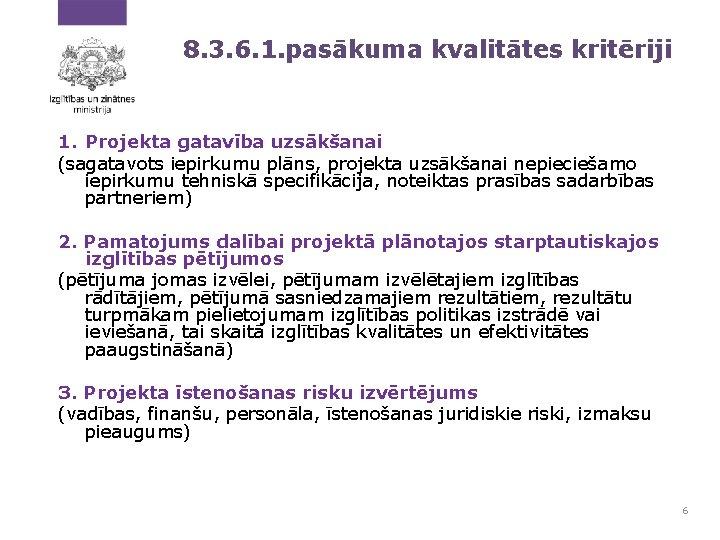 8. 3. 6. 1. pasākuma kvalitātes kritēriji 1. Projekta gatavība uzsākšanai (sagatavots iepirkumu plāns,