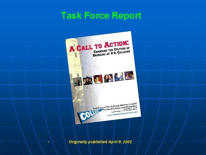 Task Force Report • Originally published April 9, 2002