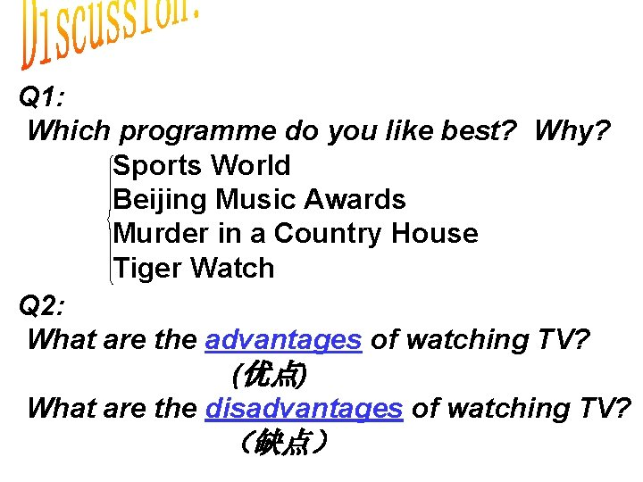 Q 1: Which programme do you like best? Why? Sports World Beijing Music Awards