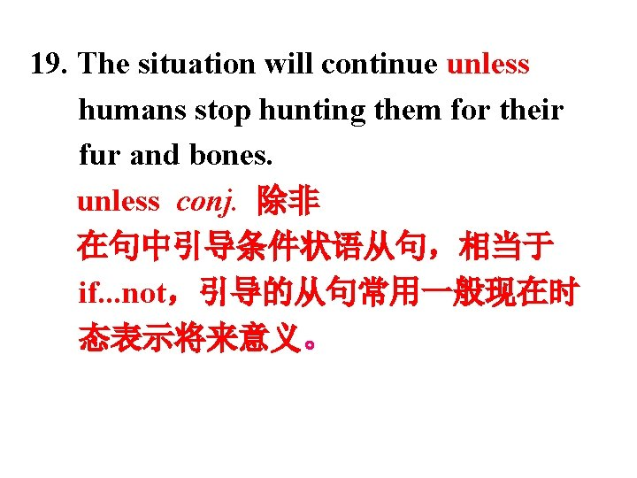 19. The situation will continue unless humans stop hunting them for their fur and