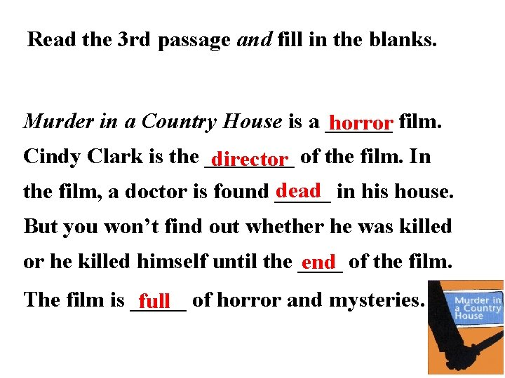 Read the 3 rd passage and fill in the blanks. Murder in a Country