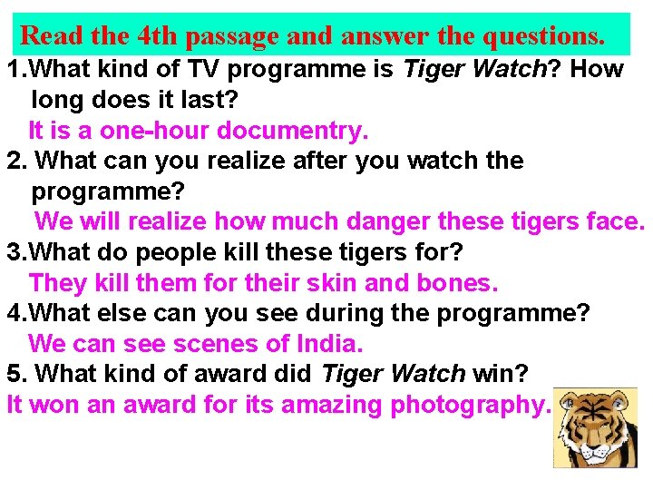 Read the 4 th passage and answer the questions. 1. What kind of TV