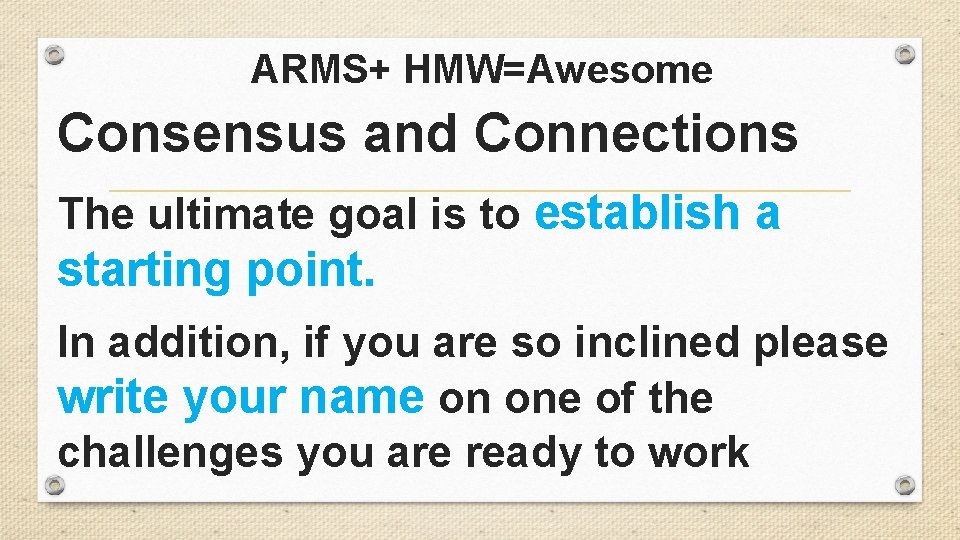 ARMS+ HMW=Awesome Consensus and Connections The ultimate goal is to establish a starting point.