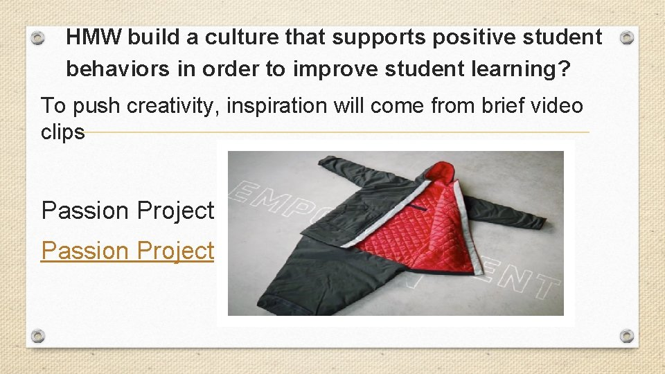 HMW build a culture that supports positive student behaviors in order to improve student