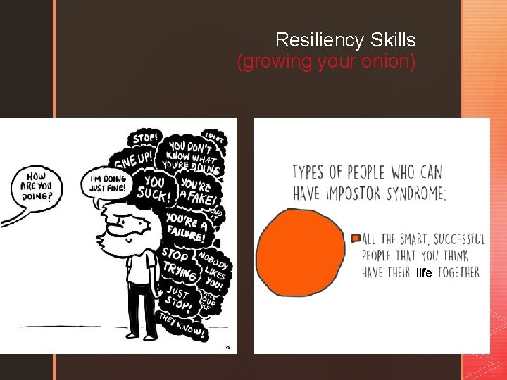 Resiliency Skills (growing your onion) life