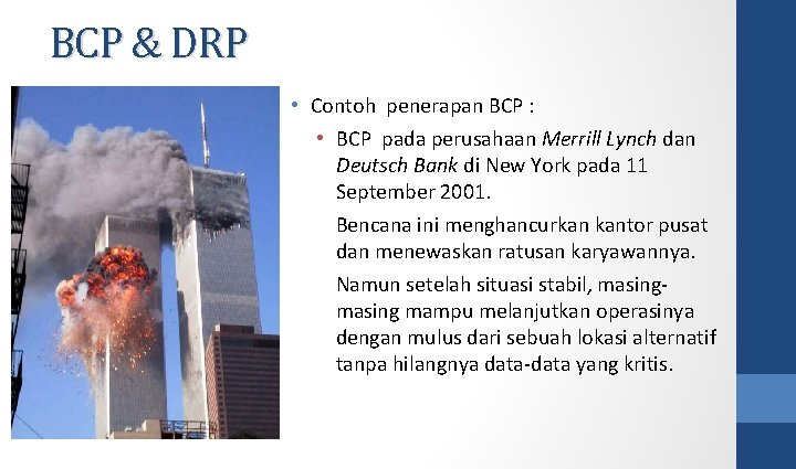 BCP & DRP • Contoh penerapan BCP : • BCP pada perusahaan Merrill Lynch