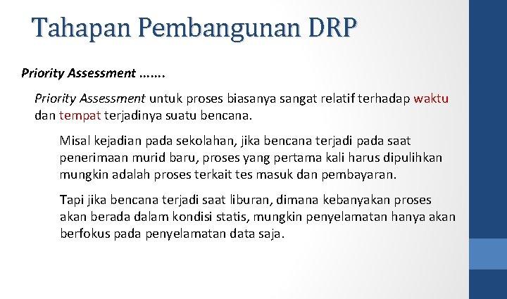 Tahapan Pembangunan DRP Priority Assessment. . . . Priority Assessment untuk proses biasanya sangat