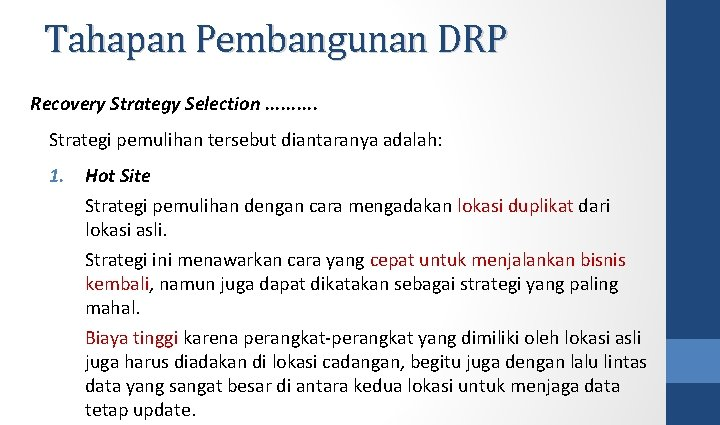 Tahapan Pembangunan DRP Recovery Strategy Selection. . Strategi pemulihan tersebut diantaranya adalah: 1. Hot