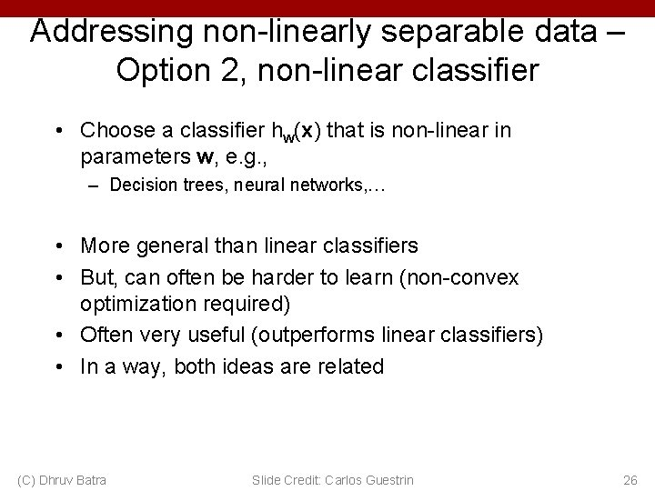 Addressing non-linearly separable data – Option 2, non-linear classifier • Choose a classifier hw(x)