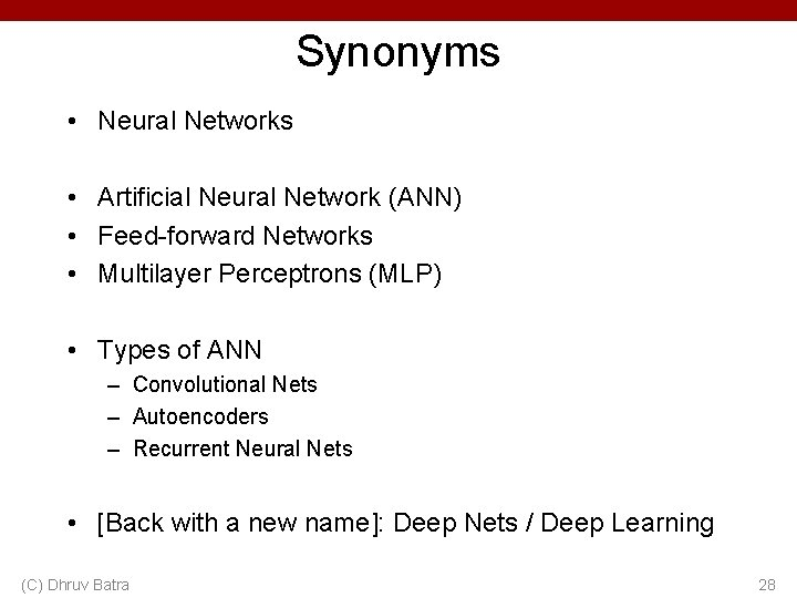 Synonyms • Neural Networks • Artificial Neural Network (ANN) • Feed-forward Networks • Multilayer