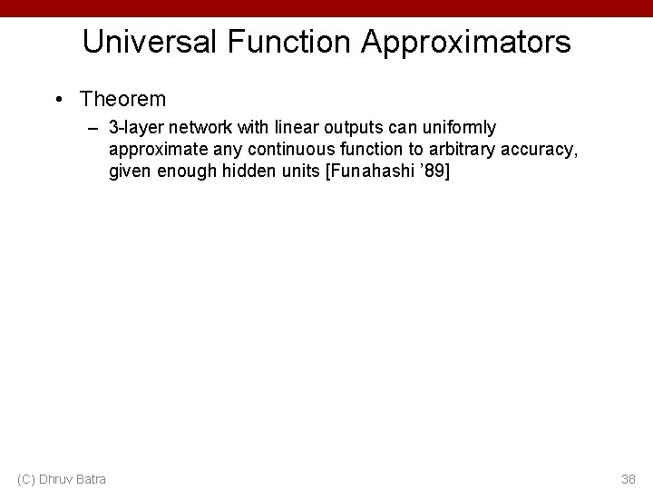 Universal Function Approximators • Theorem – 3 -layer network with linear outputs can uniformly