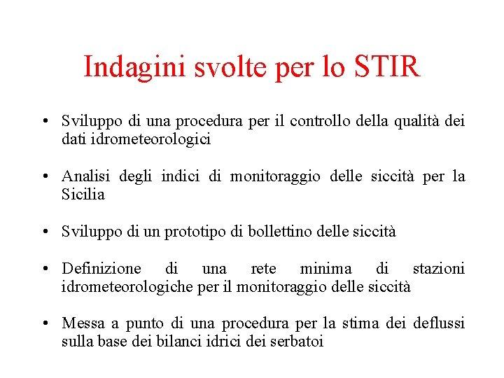 Indagini svolte per lo STIR • Sviluppo di una procedura per il controllo della