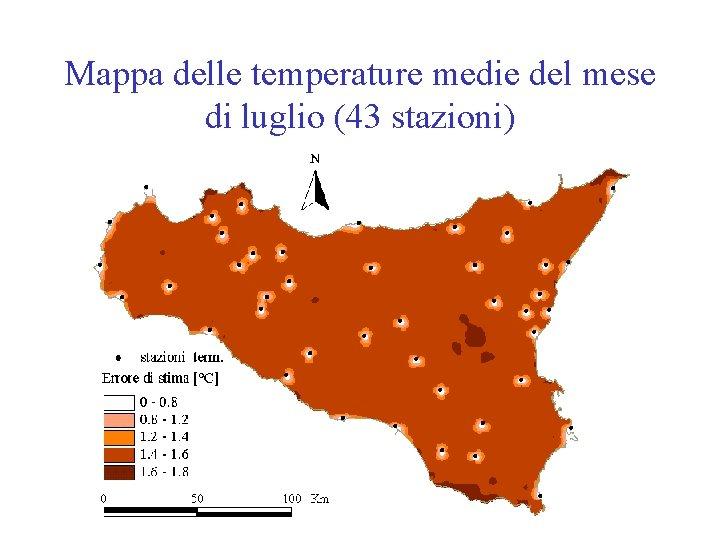 Mappa delle temperature medie del mese di luglio (43 stazioni)