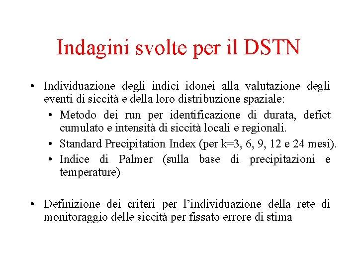 Indagini svolte per il DSTN • Individuazione degli indici idonei alla valutazione degli eventi