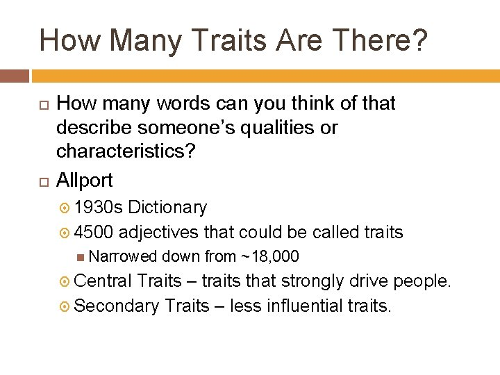 How Many Traits Are There? How many words can you think of that describe