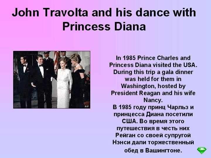 John Travolta and his dance with Princess Diana In 1985 Prince Charles and Princess