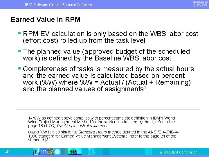 IBM Software Group   Rational Software Earned Value in RPM § RPM EV calculation