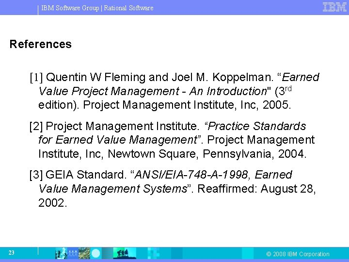 IBM Software Group   Rational Software References [1] Quentin W Fleming and Joel M.