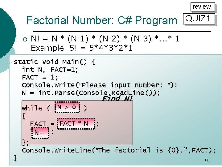 review Factorial Number: C# Program ¡ QUIZ 1 N! = N * (N-1) *