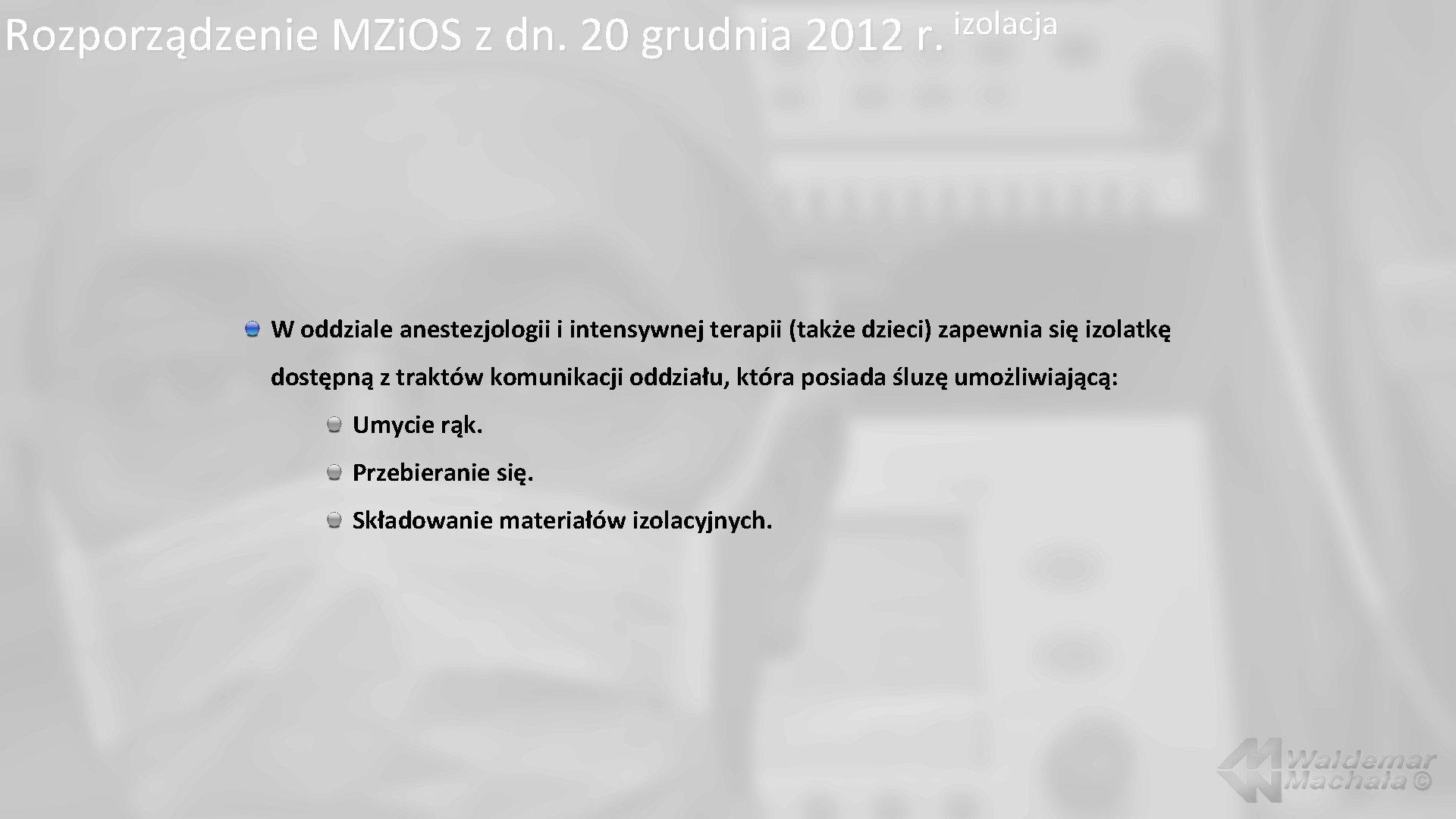 izolacja Rozporządzenie MZi. OS z dn. 20 grudnia 2012 r. W oddziale anestezjologii i