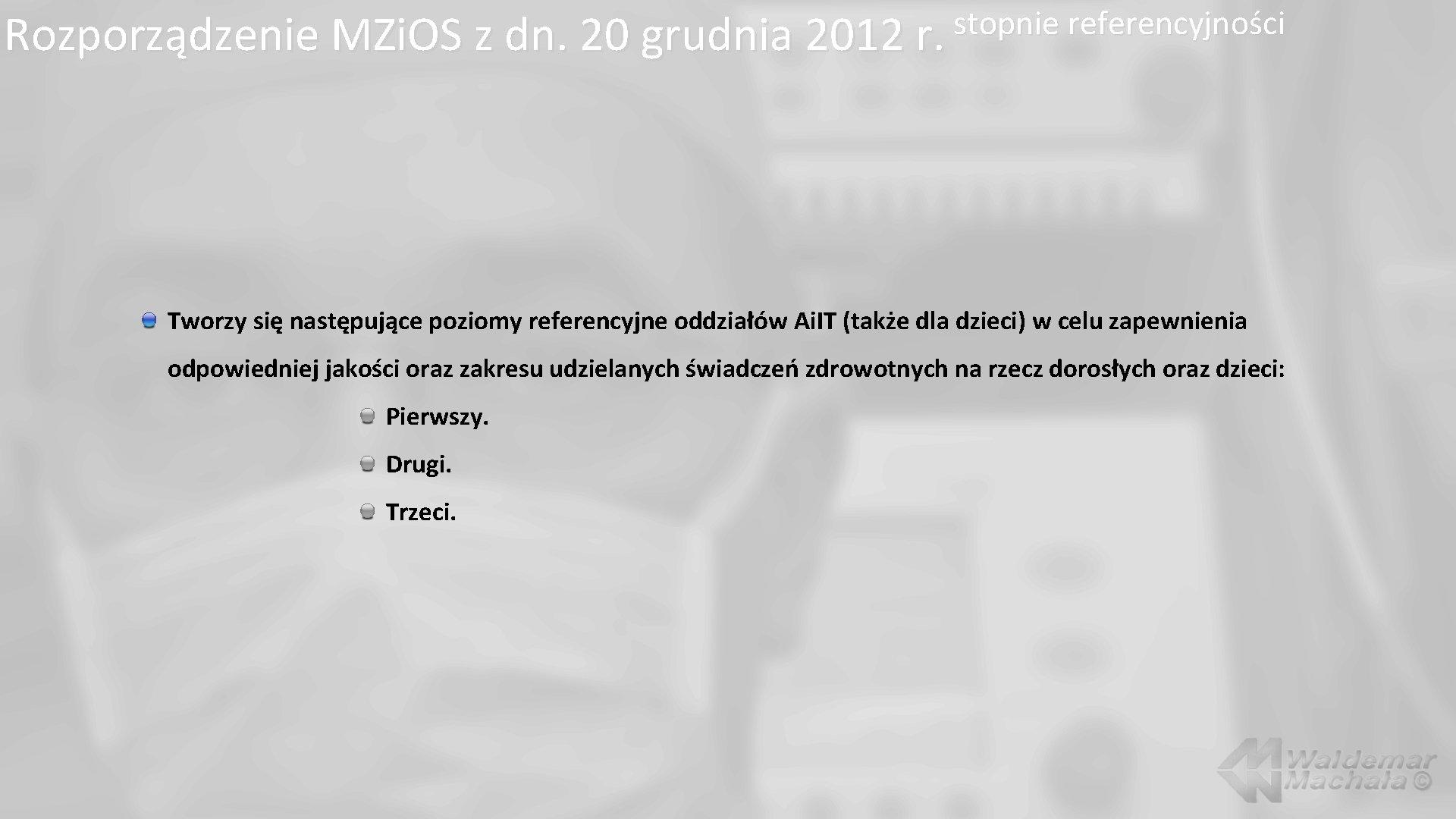 stopnie referencyjności Rozporządzenie MZi. OS z dn. 20 grudnia 2012 r. Tworzy się następujące