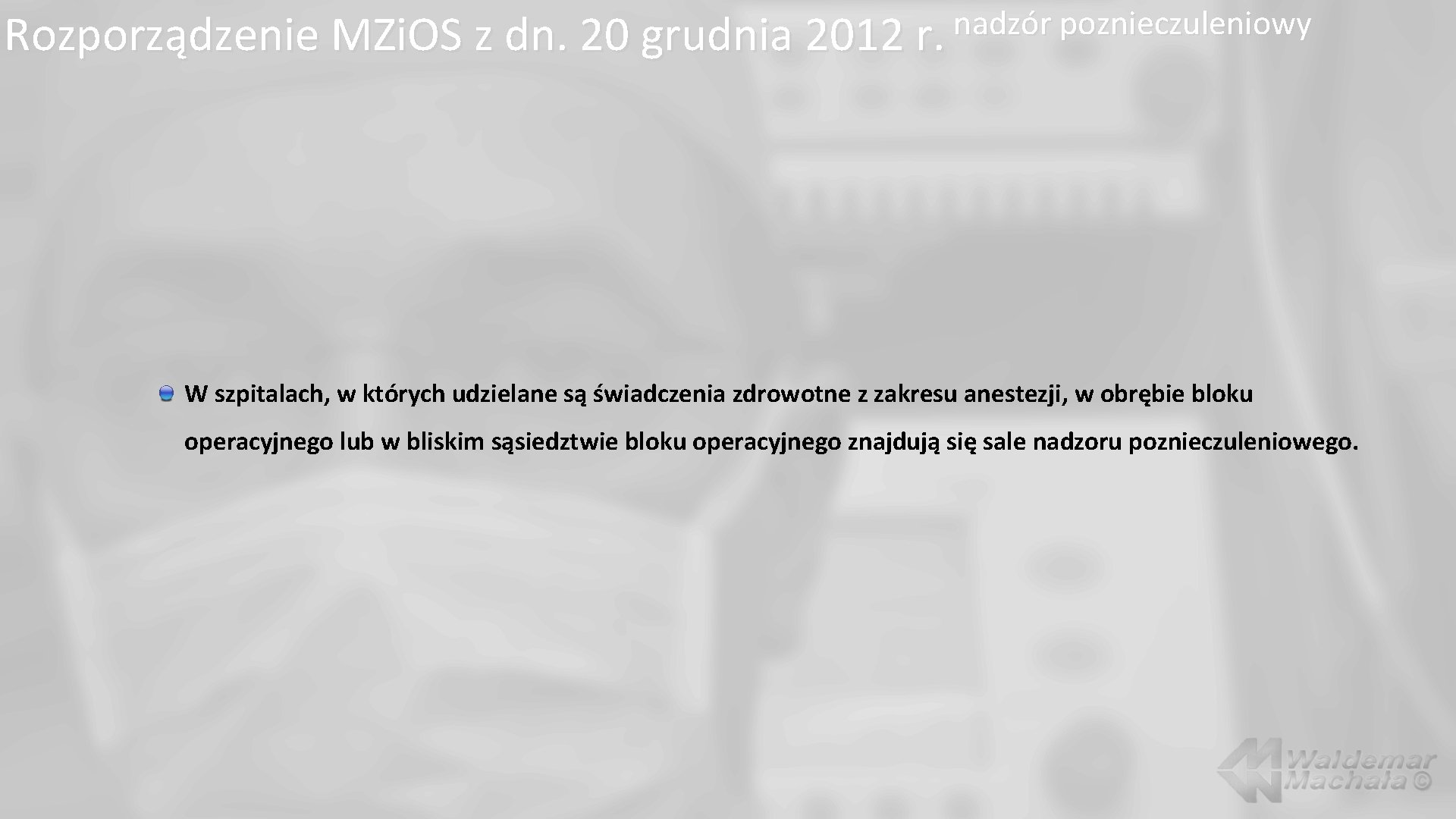 nadzór poznieczuleniowy Rozporządzenie MZi. OS z dn. 20 grudnia 2012 r. W szpitalach, w