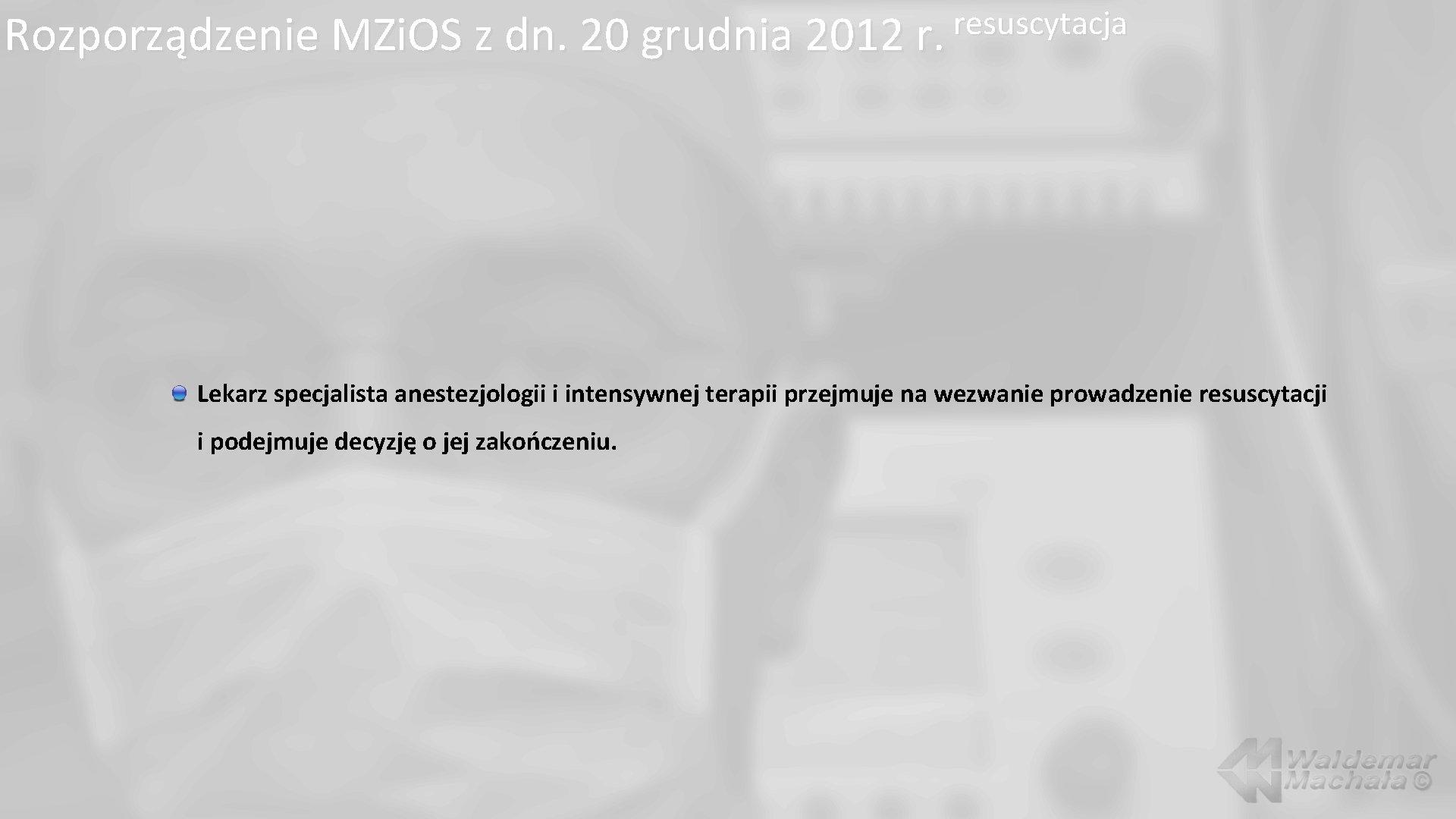 resuscytacja Rozporządzenie MZi. OS z dn. 20 grudnia 2012 r. Lekarz specjalista anestezjologii i