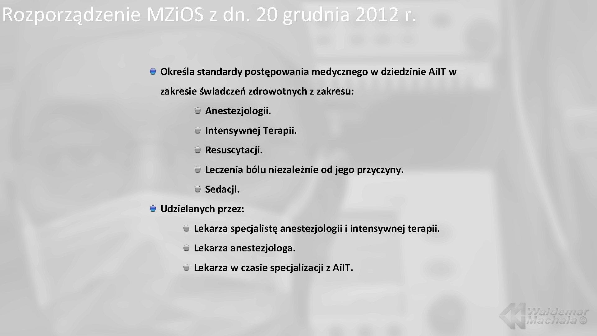 Rozporządzenie MZi. OS z dn. 20 grudnia 2012 r. Określa standardy postępowania medycznego w