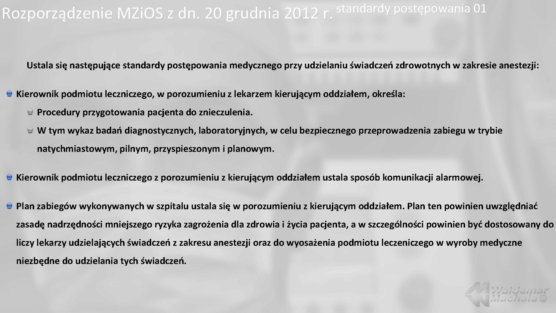 standardy postępowania 01 Rozporządzenie MZi. OS z dn. 20 grudnia 2012 r. Ustala się