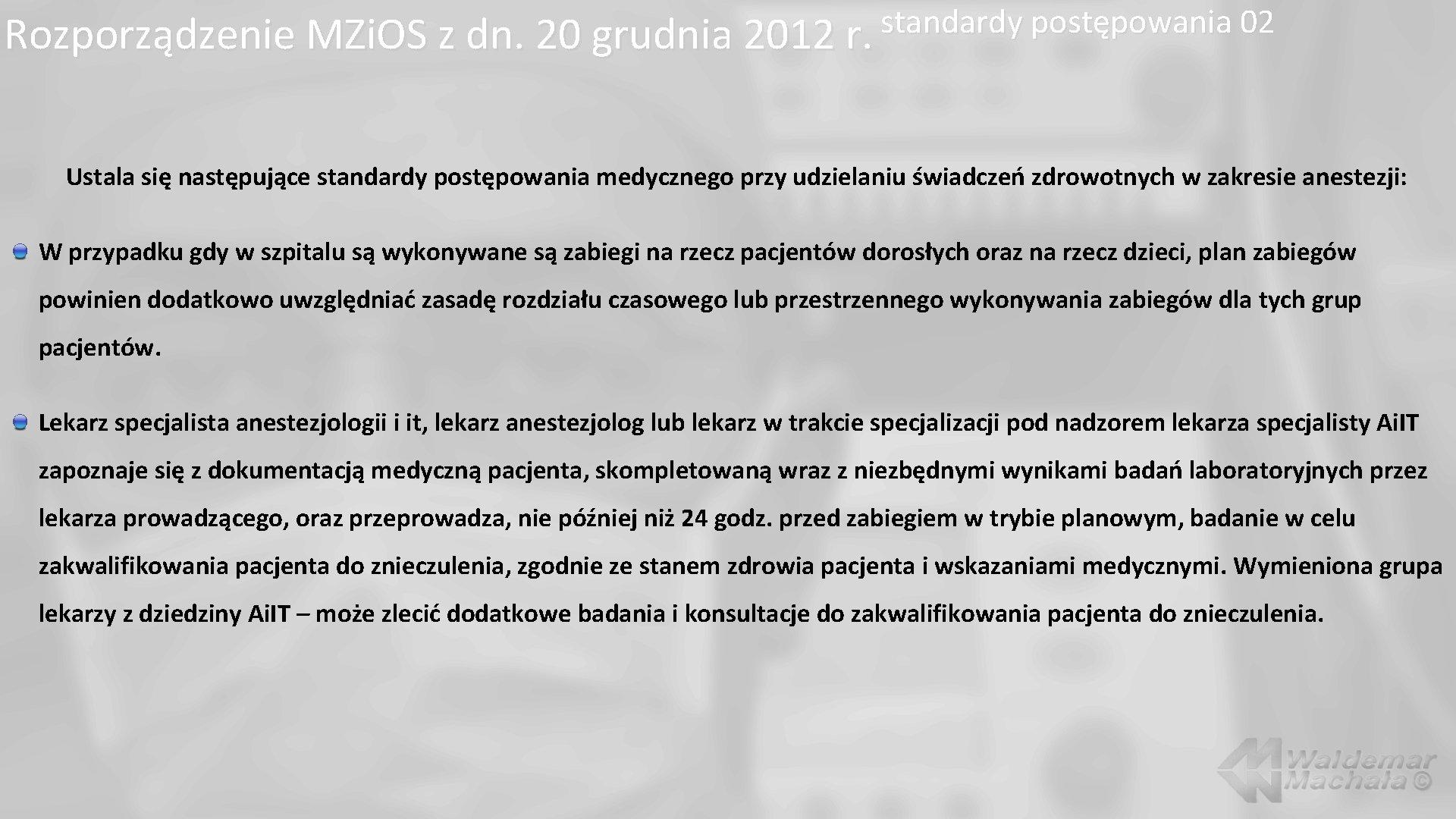 standardy postępowania 02 Rozporządzenie MZi. OS z dn. 20 grudnia 2012 r. Ustala się