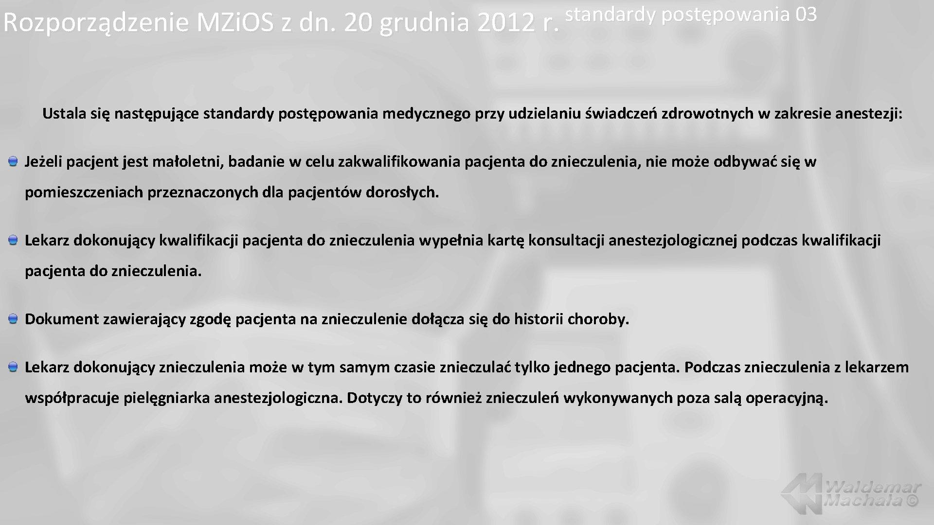 standardy postępowania 03 Rozporządzenie MZi. OS z dn. 20 grudnia 2012 r. Ustala się