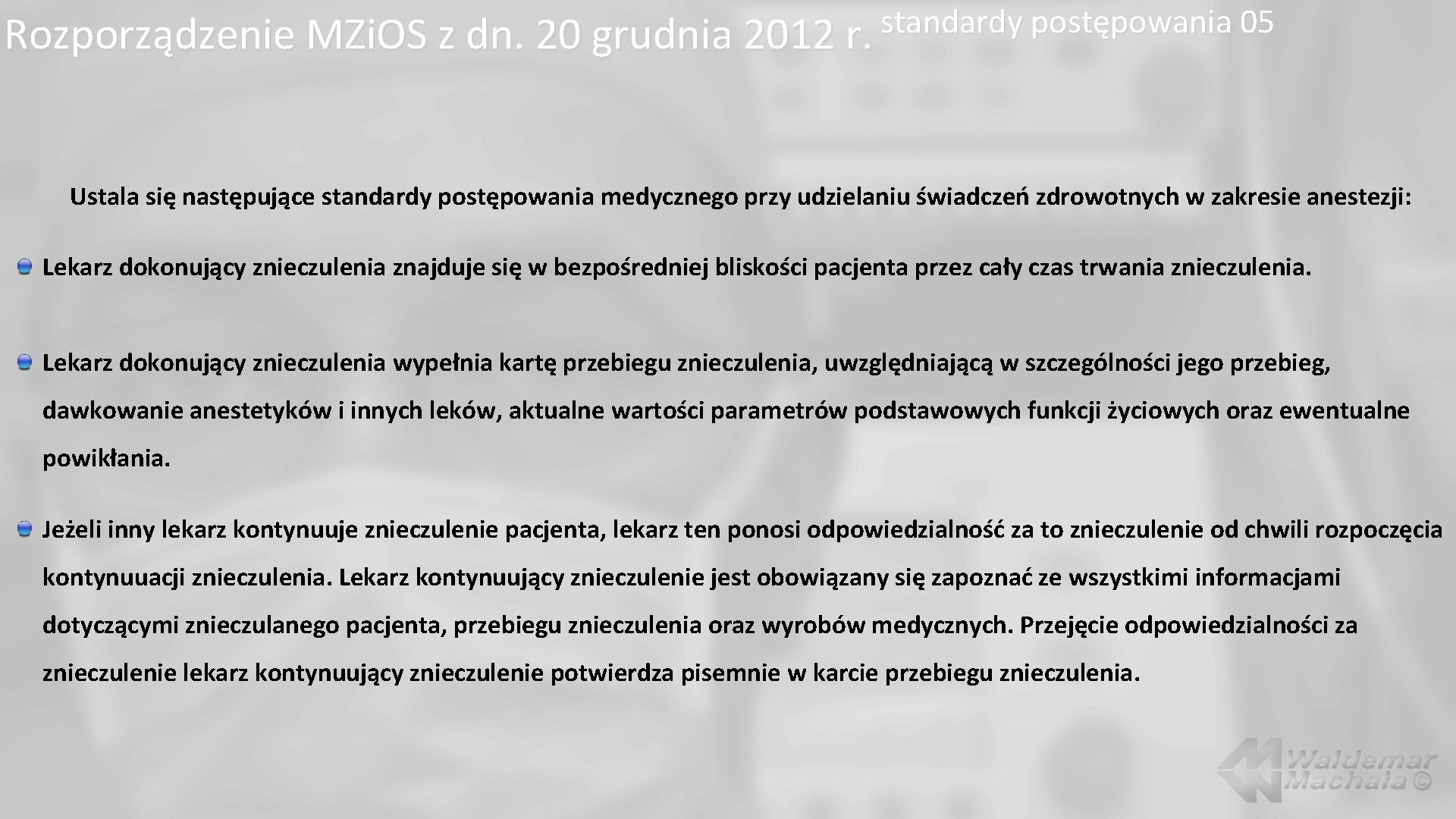 standardy postępowania 05 Rozporządzenie MZi. OS z dn. 20 grudnia 2012 r. Ustala się