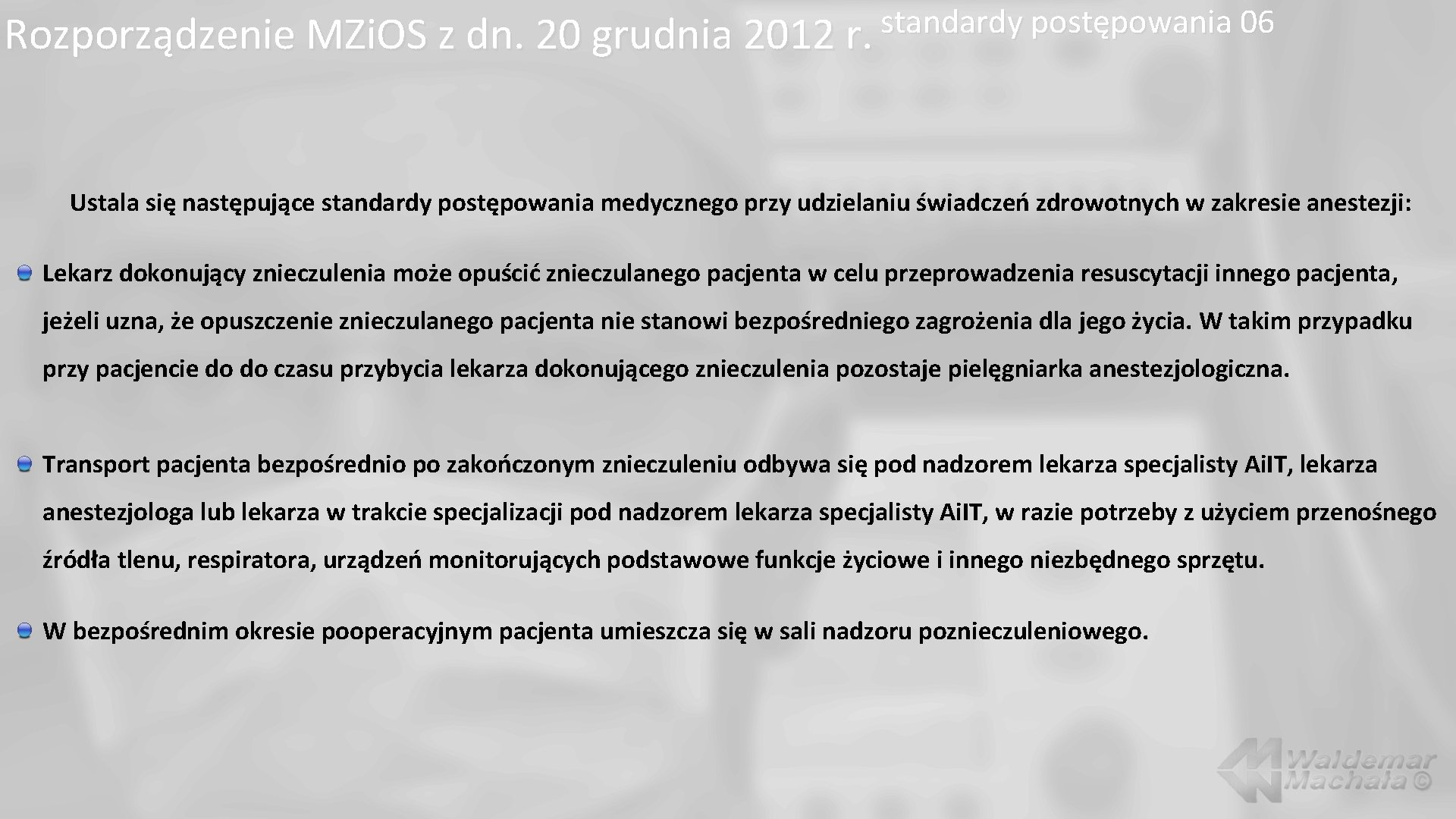 standardy postępowania 06 Rozporządzenie MZi. OS z dn. 20 grudnia 2012 r. Ustala się