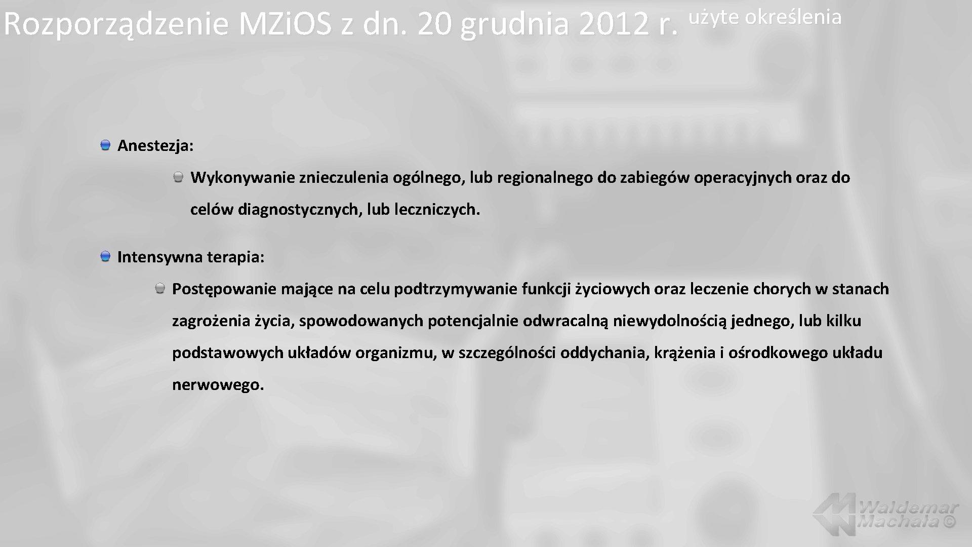 Rozporządzenie MZi. OS z dn. 20 grudnia 2012 r. użyte określenia Anestezja: Wykonywanie znieczulenia